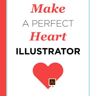 make a perfect heart in illustrator in 5 easy steps